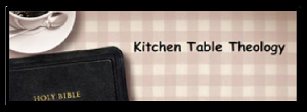 Kitchen Table Theology
